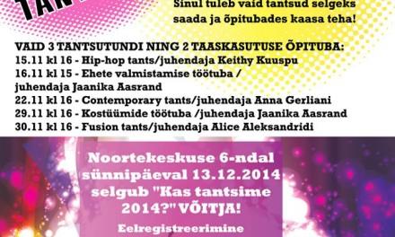Noortekas esitleb: Kas tantsime 2014!