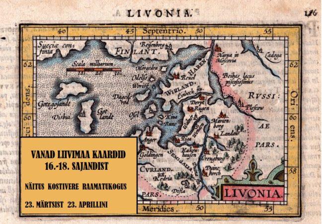 """Näitus """"Vanad Liivimaa kaardid 16-18. sajandist"""" @ Kostivere Raamatukogu"""
